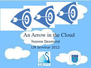 An Arrow in the Cloud