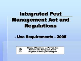 Integrated Pest Management Act and Regulations - Use Requirements - 2005