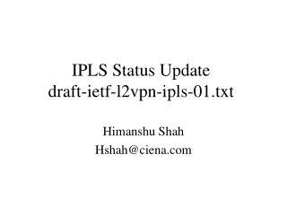 IPLS Status Update draft-ietf-l2vpn-ipls-01.txt