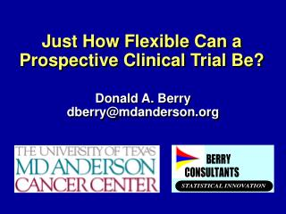 Just How Flexible Can a Prospective Clinical Trial Be?