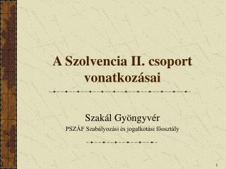 A Szolvencia II. csoport vonatkozásai