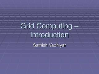 Grid Computing � Introduction