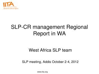 SLP-CR management Regional Report in WA