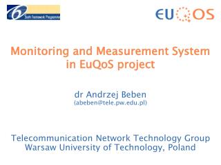 Monitoring and Measurement System in EuQoS  project