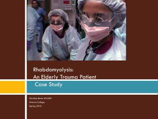 Rhabdomyolysis: An Elderly Trauma Patient  Case Study