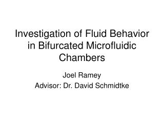 Investigation of Fluid Behavior in Bifurcated Microfluidic Chambers