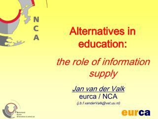 Jan van der Valk eurca / NCA  (j.b.f.vanderValk@vet.uu.nl)