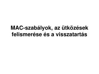 MAC-szabályok, az ütközések felismerése és a visszatartás
