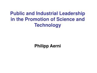 Public and Industrial Leadership in the Promotion of Science and Technology