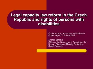 Legal capacity law reform in the Czech Republic and rights of persons with disabilities