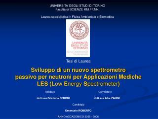 UNIVERSITA  DEGLI STUDI DI TORINO Facolt  di SCIENZE MM.FF.NN.   Laurea specialistica in Fisica Ambientale e Biomedica