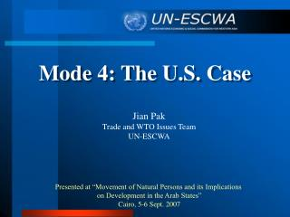 Mode 4: The U.S. Case