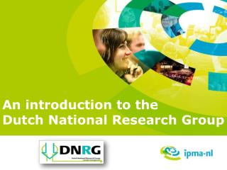 An introduction to the  Dutch National Research Group