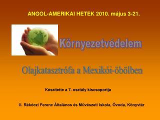 ANGOL-AMERIKAI HETEK 2010. május 3-21.