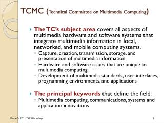 TCMC ( Technical Committee on Multimedia Computing )