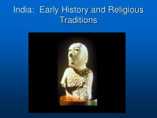 India:  Early History and Religious Traditions