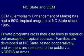 NC State and GEM GEM (Germplasm Enhancement of Maize) has