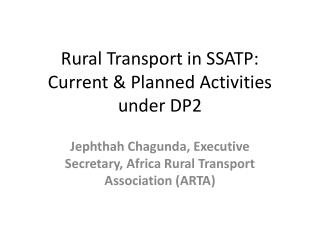 Rural Transport in SSATP:  Current & Planned Activities under DP2