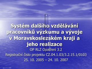 Systém dalšího vzdělávání pracovníků výzkumu a vývoje vMoravskoslezském kraji a jeho realizace