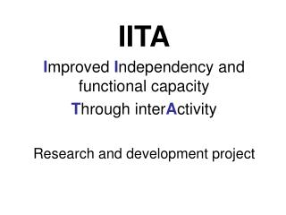 IITA I mproved  I ndependency and functional capacity  T hrough inter A ctivity