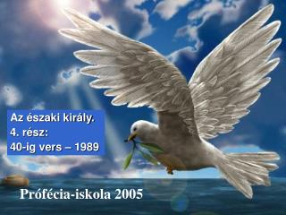 Prófécia-iskola  2005