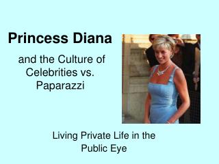 and the Culture of Celebrities vs. Paparazzi