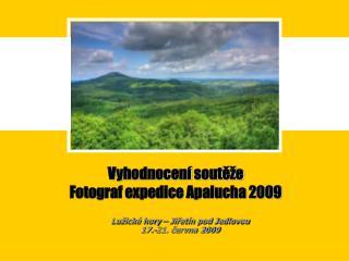 Vyhodnocení soutěže  Fotograf expedice Apalucha 20 0 9