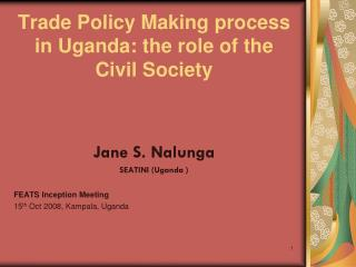Trade Policy Making process  in Uganda: the role of the Civil Society