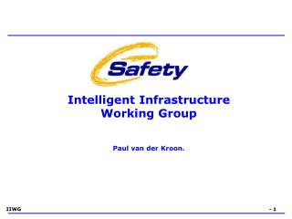 Intelligent Infrastructure  Working Group Paul van der Kroon.