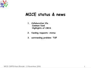 MICE status & news