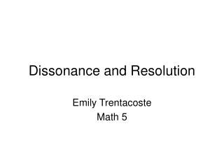 Dissonance and Resolution