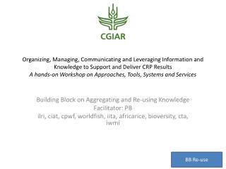 Building Block on Aggregating  and  Re-using Knowledge Facilitator: PB