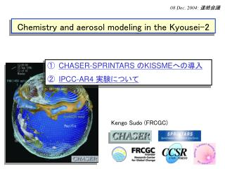 Chemistry and aerosol modeling in the Kyousei-2