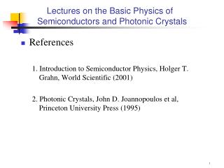 Lectures on the Basic Physics of Semiconductors and Photonic Crystals
