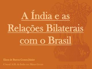 A Índia e as Relações Bilaterais com o Brasil