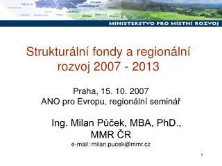 Strukturální fondy a regionální rozvoj 2007 - 2013