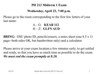 PH 212 Midterm 1 Exam Wednesday, April 23, 7:00 p.m.
