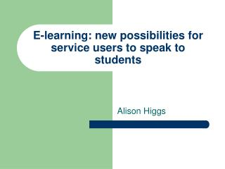 E-learning: new possibilities for service users to speak to students