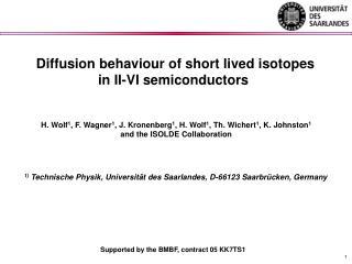 H. Wolf 1 , F. Wagner 1 , J. Kronenberg 1 , H. Wolf 1 , Th. Wichert 1 , K. Johnston 1