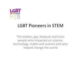 LGBT Pioneers in STEM