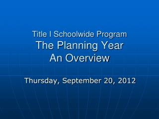 Title I Schoolwide Program The Planning Year An Overview