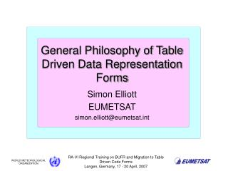 General Philosophy of Table Driven Data Representation Forms