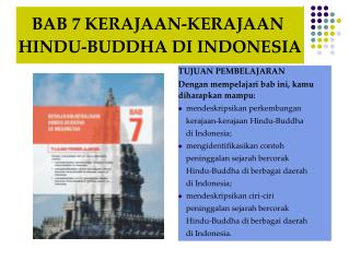 BAB 7 KERAJAAN-KERAJAAN  HINDU-BUDDHA DI INDONESIA