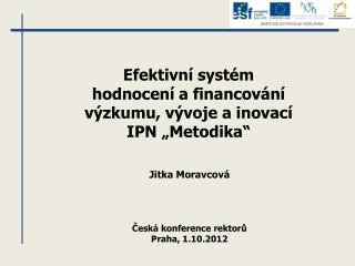 """Efektivní systém hodnocení a financování výzkumu, vývoje a inovací IPN """"Metodika"""""""