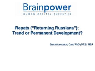 "Repats (""Returning Russians""):  Trend or Permanent Development?"