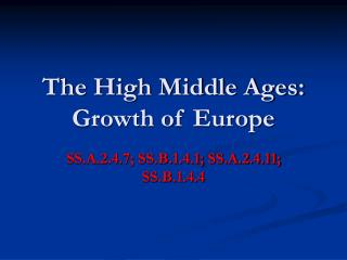 The High Middle Ages: Growth of Europe