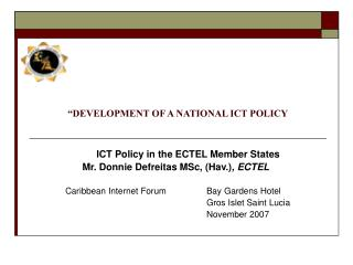 DEVELOPMENT OF A NATIONAL ICT POLICY