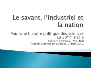 Le savant, l'industriel et la nation