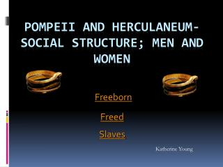 Pompeii and Herculaneum- social structure; Men and Women