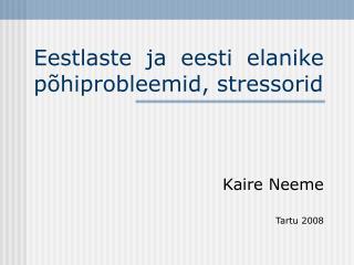 Eestlaste ja eesti elanike põhiprobleemid, stressorid